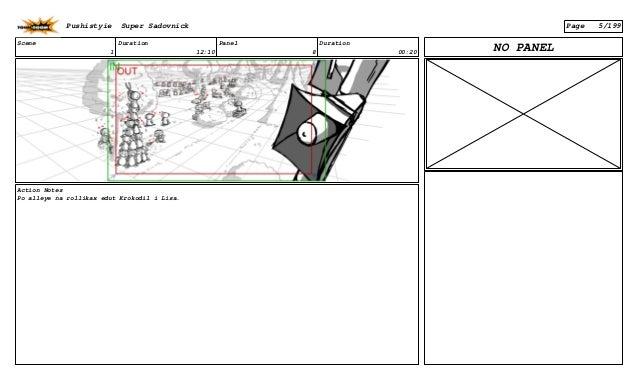 Scene 1 Duration 12:10 Panel 8 Duration 00:20 Action Notes Po alleye na rollikax edut Krokodil i Lisa. NO PANEL Pushistyie...