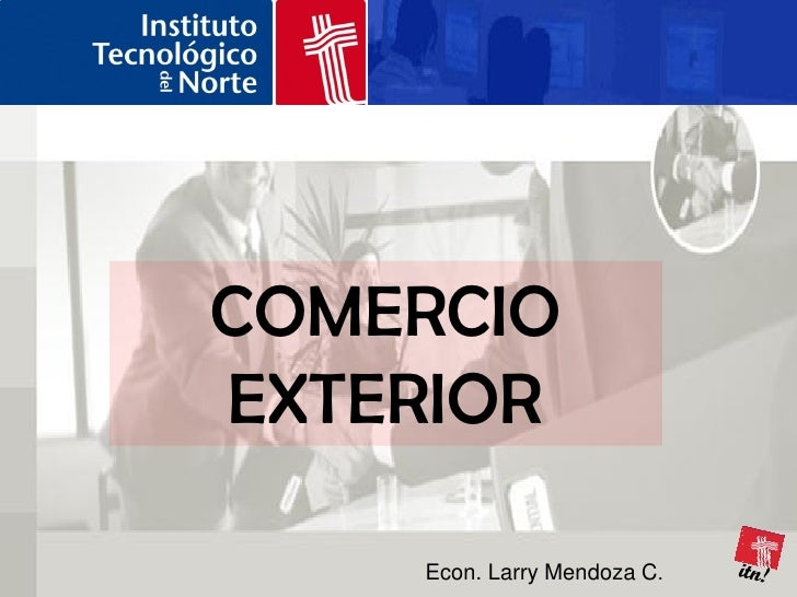 1 a 4 semana comercio exterior for Comercio exteriro