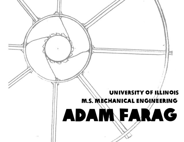 ADAM FARAG M.S. MECHANICAL engineering University of Illinois