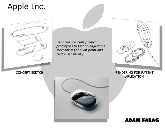 CONCEPT SKETCH Apple Inc. RENDERING FOR PATENT APLICATION Designed and built physical prototypes to test an adjustable mec...
