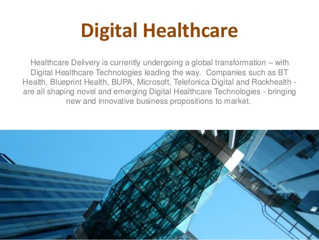 Digital Healthcare Healthcare Delivery is currently undergoing a global transformation – with Digital Healthcare Technolog...