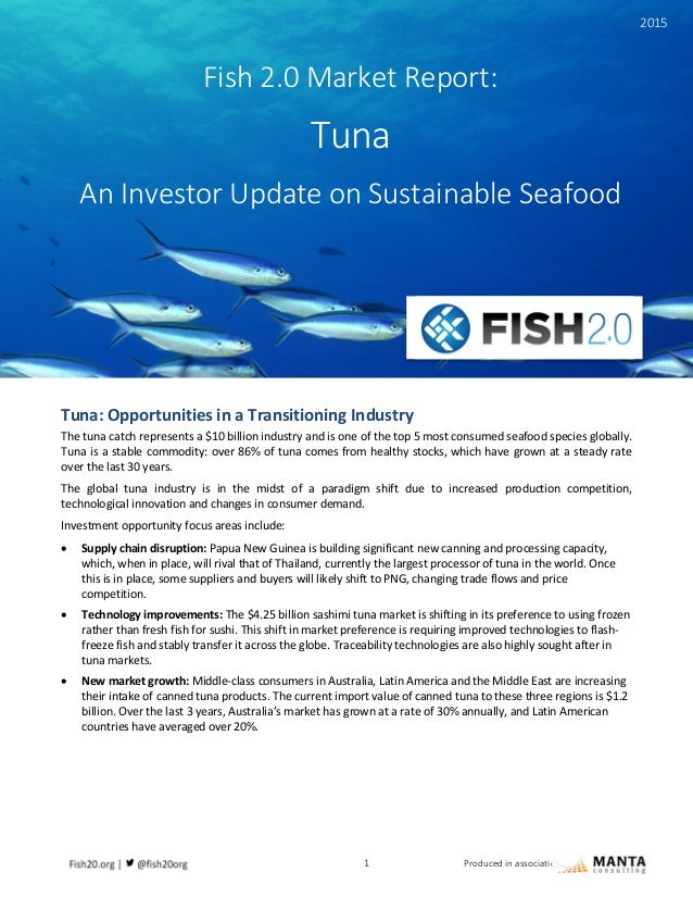 1 Produced in association with Tuna: Opportunities in a Transitioning Industry The tuna catch represents a $10 billion ind...