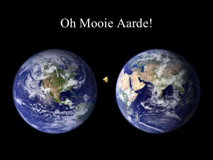 Oh Mooie Aarde!