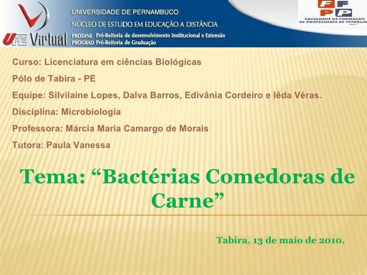 Curso: Licenciatura em ciências Biológicas Pólo de Tabira - PE Equipe: Silvilaine Lopes, Dalva Barros, Edivânia Cordeiro e...