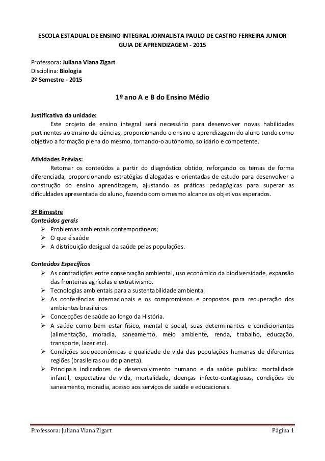 Professora: Juliana Viana Zigart Página 1 ESCOLA ESTADUAL DE ENSINO INTEGRAL JORNALISTA PAULO DE CASTRO FERREIRA JUNIOR GU...