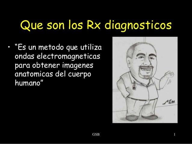 """Que son los Rx diagnosticos • """"Es un metodo que utiliza ondas electromagneticas para obtener imagenes anatomicas del cuerp..."""