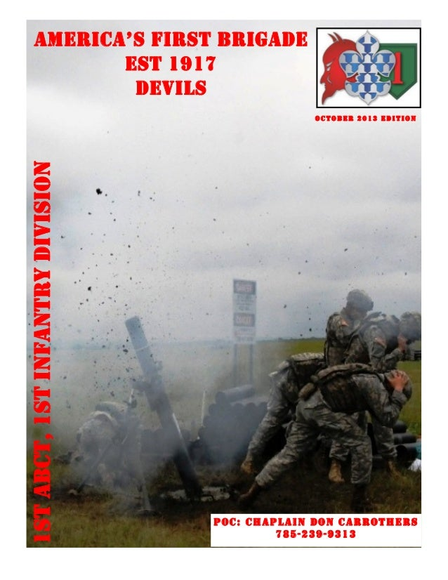 AMERICA'S FIRST BRIGADE EST 1917 DEVILS  1st ABCT, 1st infantry division  October 2013 edition  Poc: Chaplain Don Carrothe...