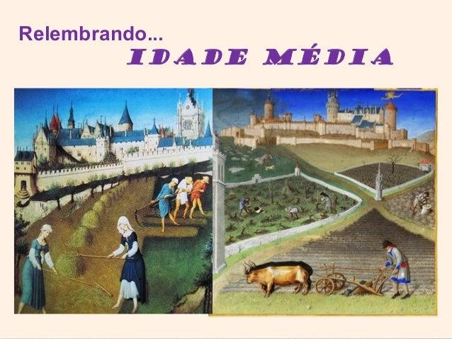 Relembrando...         Idade Média