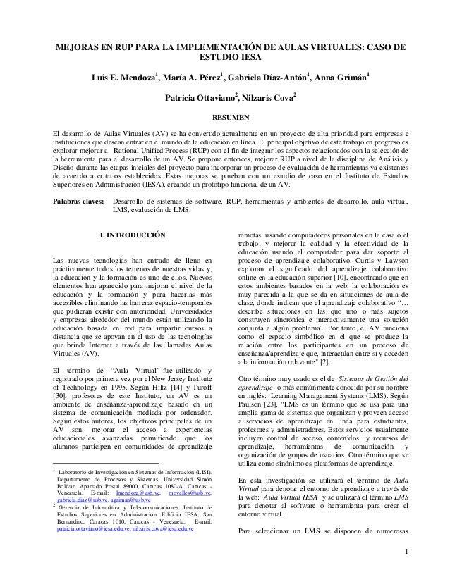 MEJORAS EN RUP PARA LA IMPLEMENTACIÓN DE AULAS VIRTUALES: CASO DE ESTUDIO IESA Luis E. Mendoza1 , María A. Pérez1 , Gabrie...