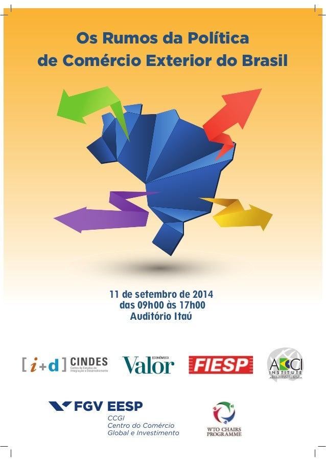 1|OsRumosdaPolíticadeComércioExteriordoBrasil Os Rumos da Política de Comércio Exterior do Brasil 11 de setembro de 2014 d...