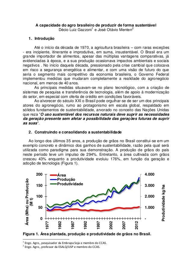 A capacidade do agro brasileiro de produzir de forma sustentávelDécio Luiz Gazzoni1e José Otávio Menten21. IntroduçãoAté o...