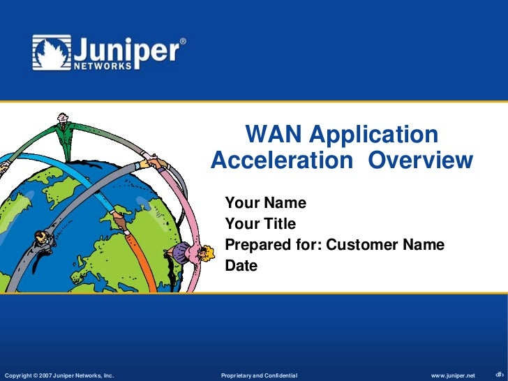 WAN Application Acceleration  Overview<br />Your Name<br />Your Title<br />Prepared for: Customer Name<br />Date<br />