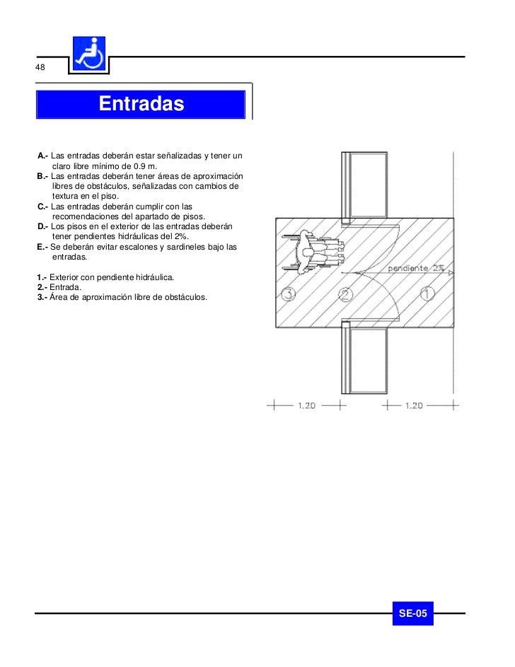 49              EscalerasA.- Las escaleras no deberán ser la única opción para    transitar entre desniveles.B.- Los escal...