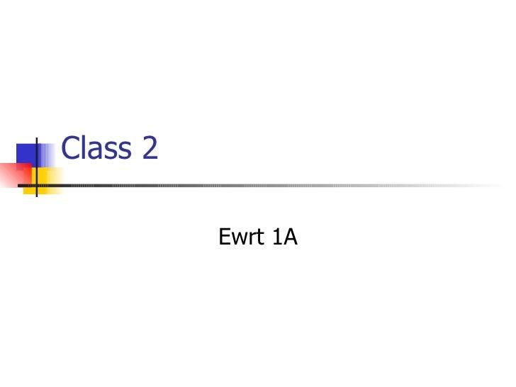 Class 2          Ewrt 1A