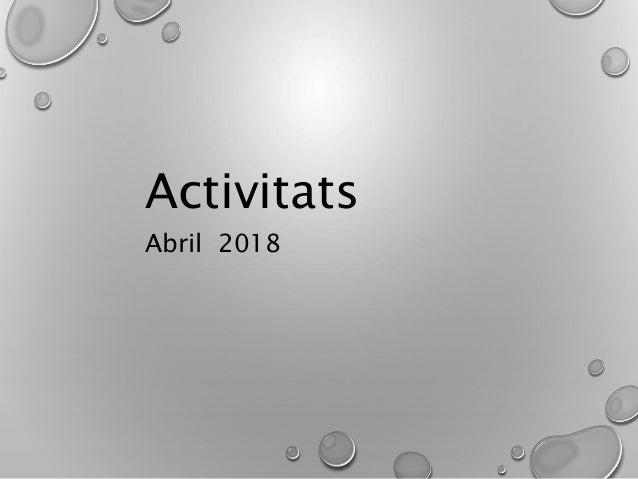 Activitats Abril 2018