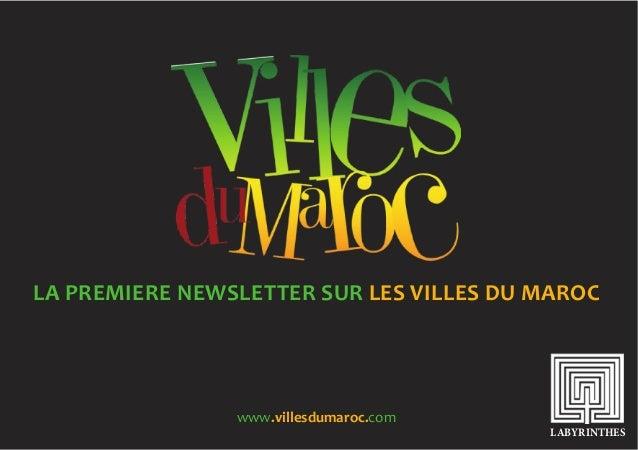 LA  PREMIERE  NEWSLETTER  SUR  LES  VILLES  DU  MAROC www.villesdumaroc.com LABYRINTHES