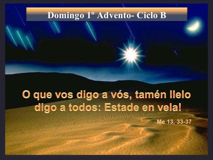 Mc 13, 33-37 Domingo 1º Advento- Ciclo B