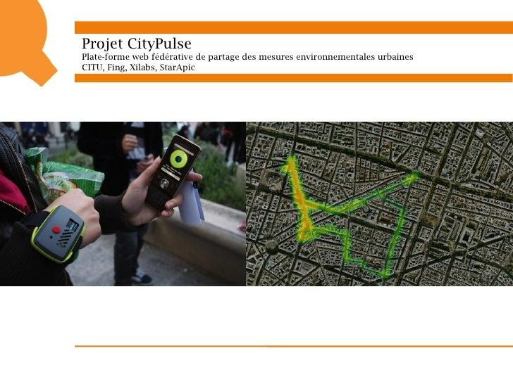 Services potentiels              Veille environnementale d'un territoire:              CityPulse permet de surveiller l'év...