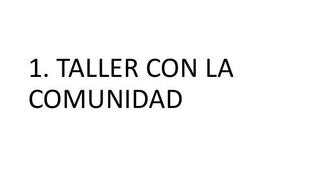 1. TALLER CON LA COMUNIDAD