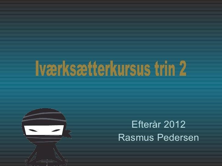 Efterår 2012Rasmus Pedersen