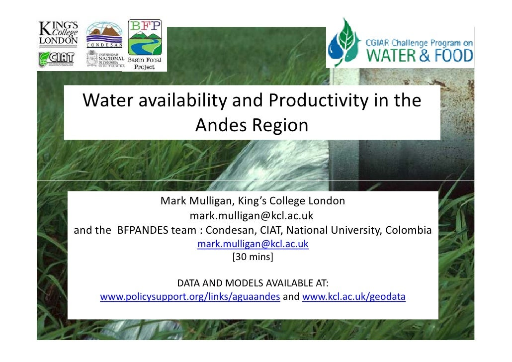 Water availability and Productivity in the               Andes Region                  Mark Mulligan, King's College Londo...