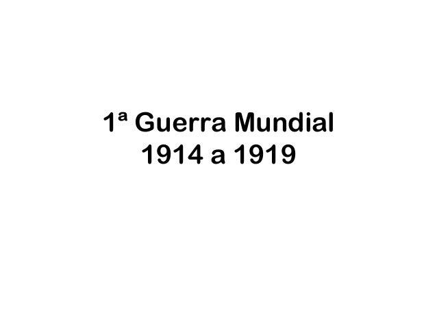 1ª Guerra Mundial 1914 a 1919