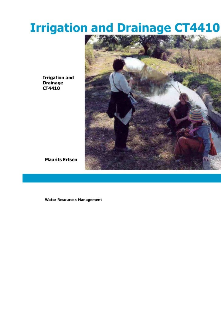 Irrigation and Drainage CT4410  Irrigation and  Drainage  CT4410  Maurits Ertsen                                 1  Water ...
