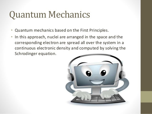 Quantum Mechanics • For biomolecules this process can be done within the Born- oppenheimer approximation, and for most of ...