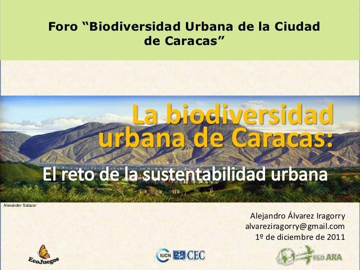 """Foro """"Biodiversidad Urbana de la Ciudad                                  de Caracas""""                             La biodiv..."""