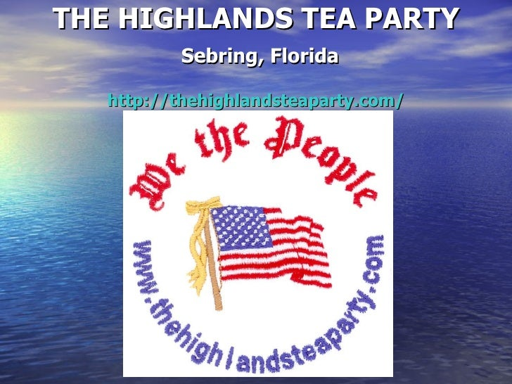 THE HIGHLANDS TEA PARTY   Sebring, Florida http://thehighlandsteaparty.com/