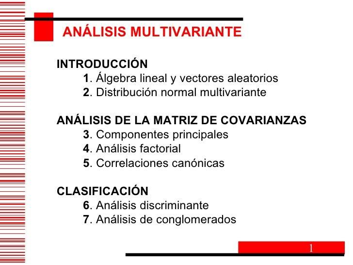 INTRODUCCIÓN   1 . Álgebra lineal y vectores aleatorios   2 . Distribución normal multivariante  ANÁLISIS D...