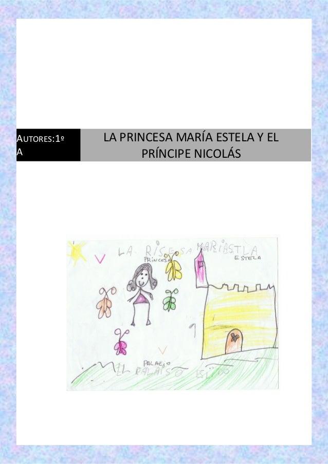 AUTORES:1º A LA PRINCESA MARÍA ESTELA Y EL PRÍNCIPE NICOLÁS