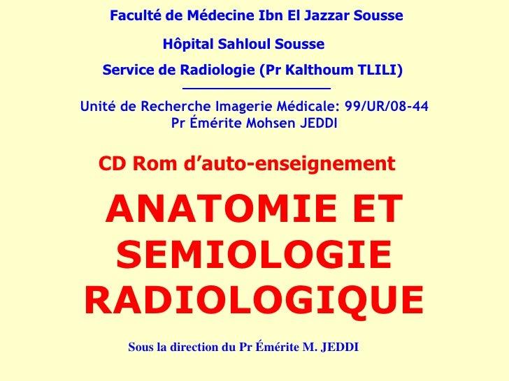 Faculté de Médecine Ibn El Jazzar Sousse           Hôpital Sahloul Sousse   Service de Radiologie (Pr Kalthoum TLILI)Unité...
