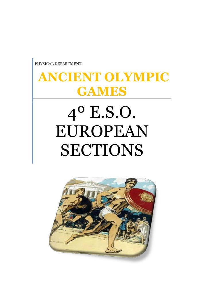 """PHYSICAL DEPARTMENT ANCIENT OLYMPIC GAMES4º E.S.O. EUROPEAN SECTIONS12553955497195<br />INDEX: TOC o """"1-3"""" h z u ANCIENT O..."""