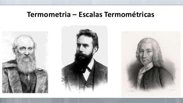 Termometria – Escalas Termométricas