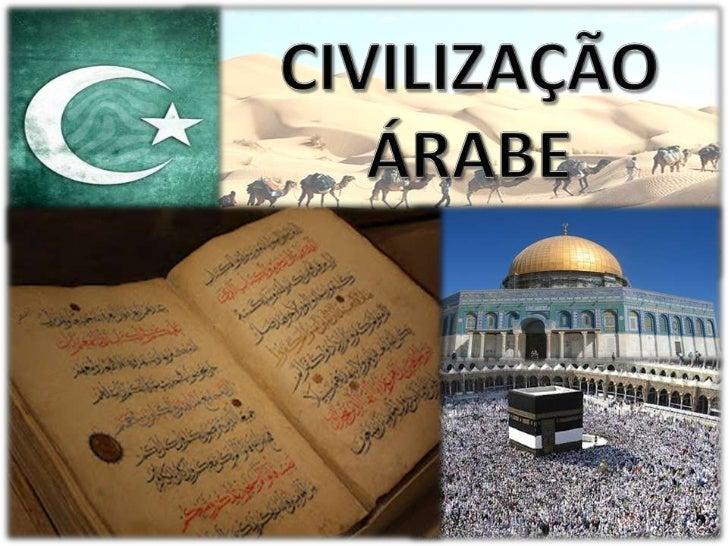 Arábia pré-islâmica:• Antes da criação do Islamismo por Maomé, os  Árabes eram politeístas.• Estes povos tem sua origem na...