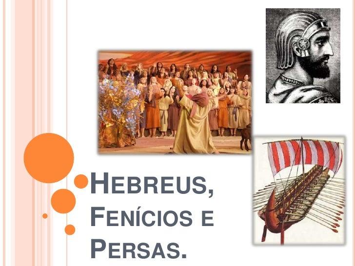 HEBREUS,FENÍCIOS EPERSAS.