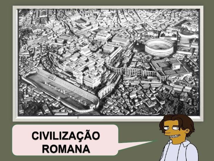  ->   Surgiu a partir de tribos Latinas ao redor de um forte às margens do Rio Tibre.  • Evitar a invasão dos Etruscos!!...