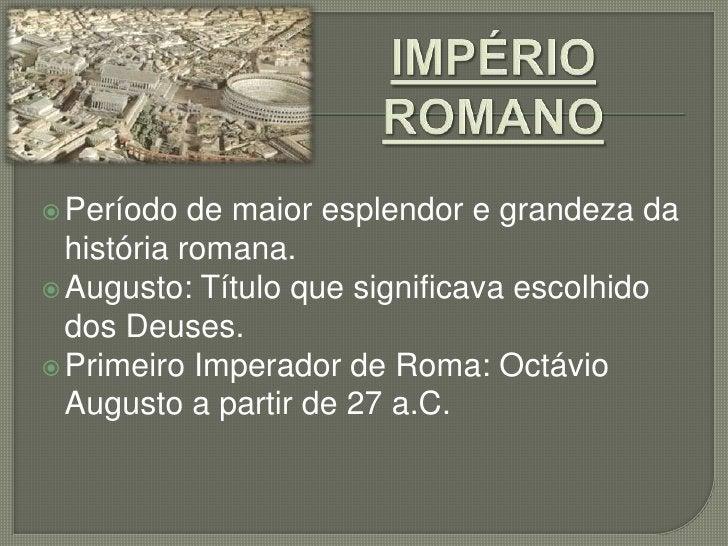  Dinastia dos Júlio-Claudios (14-68):  • Tibério, Calígula, Cláudio e Nero. Dinastia dos Flávios (69-96):  • Vespasiano ...