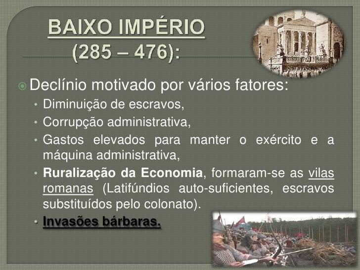 Povos Bárbaros:     Todos aqueles que não haviam submetidos ao domínio imperial e ao      processo de romanização.    ...