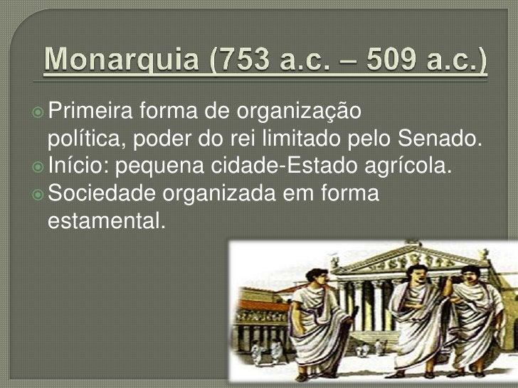 • PATRÍCIOS (elite romana).  Poder econômico (terras - latifúndios)  Poder político (senado)  Poder militar (exclusivo ...