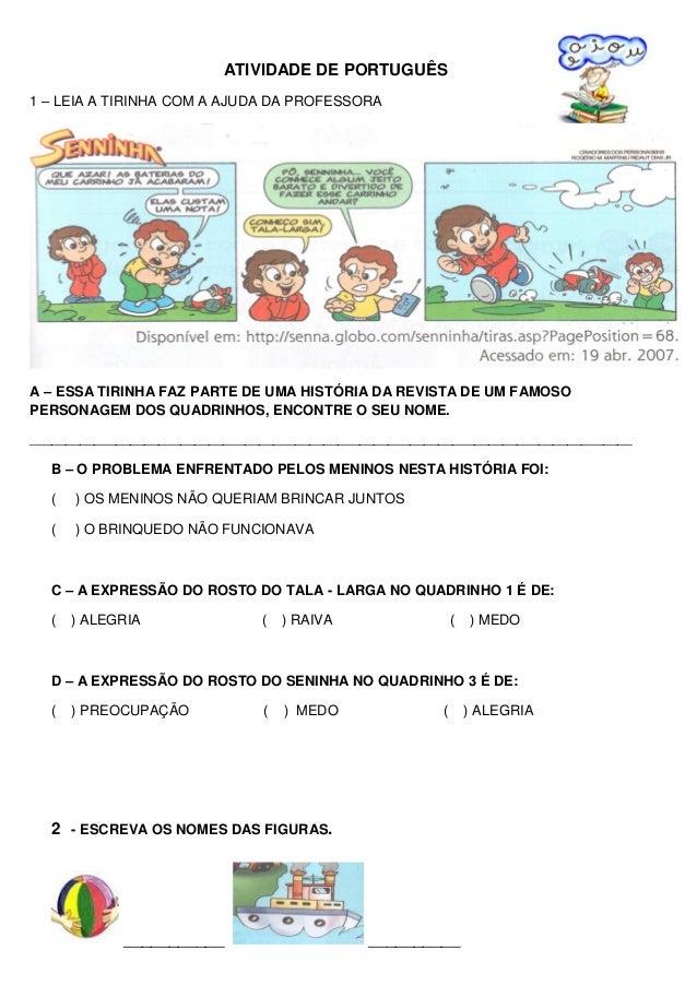 ATIVIDADE DE PORTUGUÊS1 – LEIA A TIRINHA COM A AJUDA DA PROFESSORAA – ESSA TIRINHA FAZ PARTE DE UMA HISTÓRIA DA REVISTA DE...