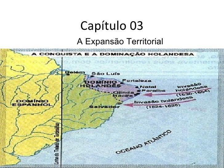 Capítulo 03A Expansão Territorial