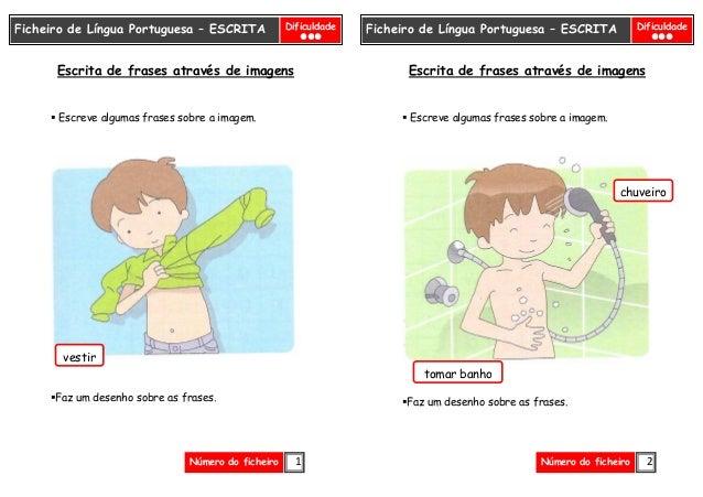 1 Ficheiro de Língua Portuguesa – ESCRITA Dificuldade Número do ficheiro Escrita de frases através de imagens Escreve algu...