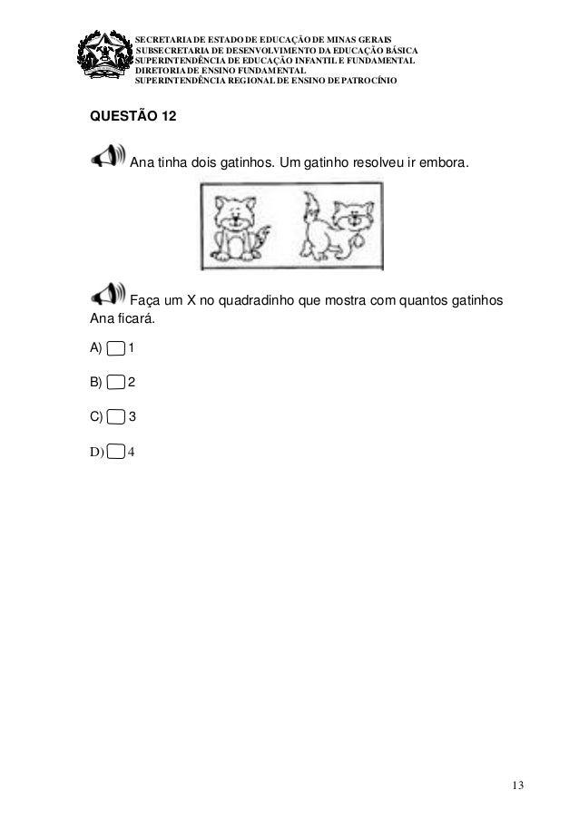 13 SECRETARIA DE ESTADO DE EDUCAÇÃO DE MINAS GERAIS SUBSECRETARIA DE DESENVOLVIMENTO DA EDUCAÇÃO BÁSICA SUPERINTENDÊNCIA D...