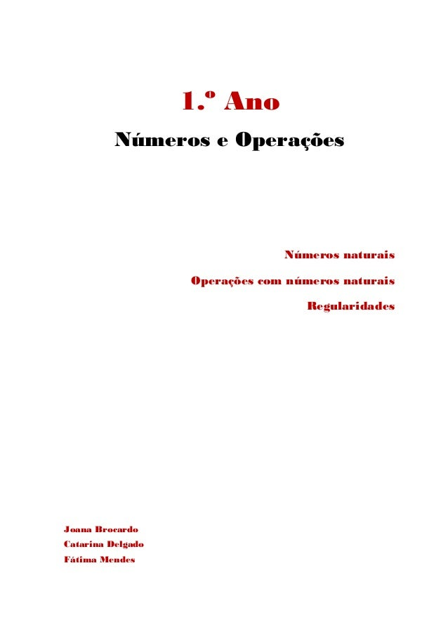 1.º Ano Números e Operações Números naturais Operações com números naturais Regularidades Joana Brocardo Catarina Delgado ...