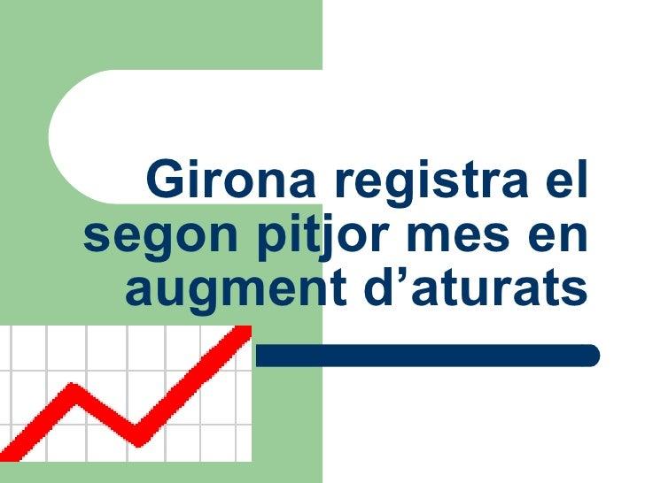 Girona registra el segon pitjor mes en augment d'aturats