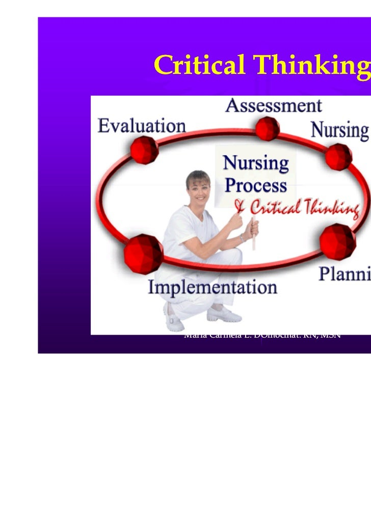 history of critical thinking in nursing Simulation as a teaching strategy for nursing education and critical thinking in nursing, 17 bandman and patient with history of.
