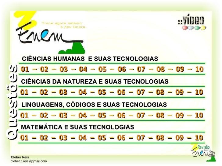 01   –  02   –  03   –  04   –  05   –  06   –  07   –  08   –  09   –  10 Questões CIÊNCIAS HUMANAS  E SUAS TECNOLOGIAS  ...