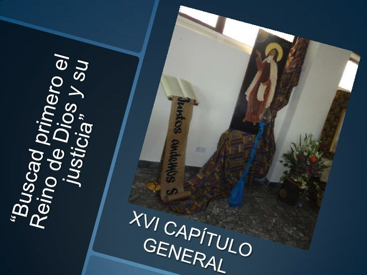 """""""Buscad primero el Reino de Dios y su justicia""""<br />XVI CAPÍTULO GENERAL<br />"""